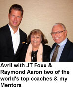 Avril with JT Foxx & Raymond Aaron two of the world's top coaches & my Mentors
